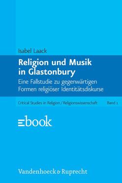 Religion und Musik in Glastonbury von Laack,  Isabel