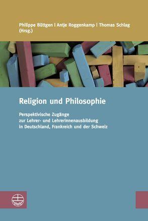 Religion und Philosophie von Büttgen,  Philippe, Roggenkamp,  Antje, Schlag,  Thomas