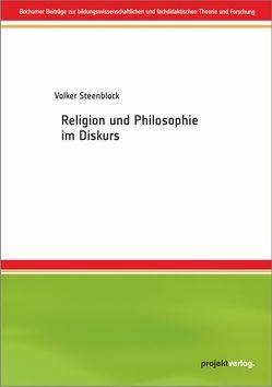 Religion und Philosophie im Diskurs von Steenblock,  Volker