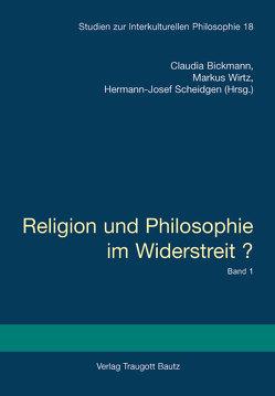 Religion und Philosophie im Widerstreit? – Gebundene Ausgabe von Bickmann,  Claudia, Scheidgen,  Hermann J, Wirtz,  Markus