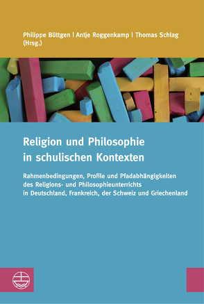 Religion und Philosophie in schulischen Kontexten von Büttgen,  Philippe, Roggenkamp,  Antje, Schlag,  Thomas