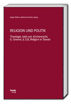 Religion und Politik von Bellers ,  Jürgen, Porsche-Ludwig,  Markus