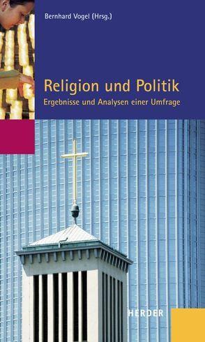 Religion und Politik von Vogel,  Bernhard