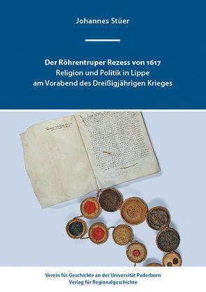 Religion und Politik im Röhrentruper Rezess von 1617 von Stüer,  Johannes