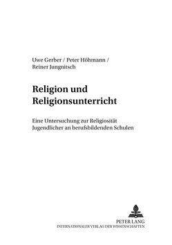 Religion und Religionsunterricht von Gerber,  Uwe, Höhmann,  Peter, Jungnitsch,  Reiner