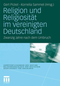 Religion und Religiosität im vereinigten Deutschland von Pickel,  Gert, Sammet,  Kornelia