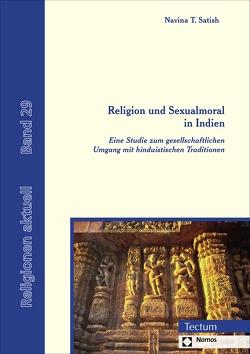 Religion und Sexualmoral in Indien von Satish,  Navina T.