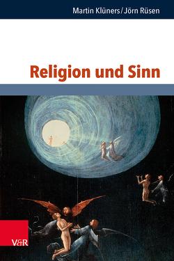 Religion und Sinn von Hubig,  Christoph, Jüttemann,  Gerd, Klüners,  Martin, Rüsen,  Jörn