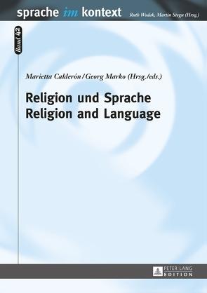 Religion und Sprache. Religion and Language von Calderón,  Marietta, Marko,  Georg