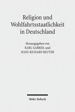 Religion und Wohlfahrtsstaatlichkeit in Deutschland von Gabriel,  Karl, Reuter,  Hans-Richard