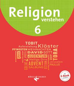 Religion verstehen / 6. Schuljahr – Schülerbuch von Bahr,  Matthias, Ederer,  Astrid, Iff,  Ruth, Schmid,  Hans, Weidinger,  Kerstin