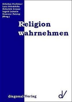 Religion wahrnehmen von Fechtner,  Kristian, Friedrichs,  Lutz, Grosse,  Heinrich, Lukatis,  Ingrid, Natrup,  Susanne