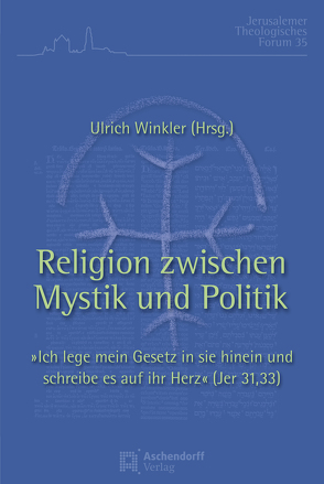 Religion zwischen Mystik und Politik von Winkler,  Ulrich