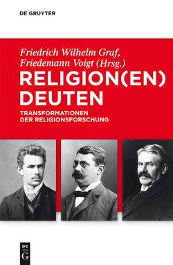 Religion(en) deuten von Graf,  Friedrich Wilhelm, Voigt,  Friedemann