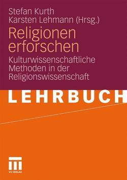 Religionen erforschen von Kurth,  Stefan, Lehmann,  Karsten