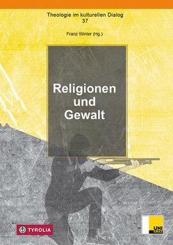 Religionen und Gewalt von Winter,  Franz