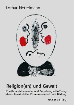 Religion(en) und Gewalt von Nettelmann,  Lothar