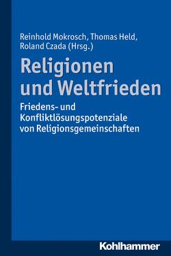 Religionen und Weltfrieden von Czada,  Roland, Held,  Thomas, Mokrosch,  Reinhold