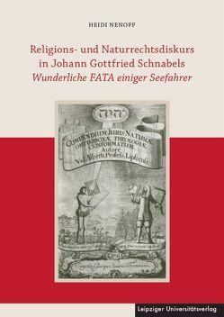 Religions- und Naturrechtsdiskurs in Johann Gottfried Schnabels Wunderliche FATA einiger Seefahrer von Nenoff,  Heidi