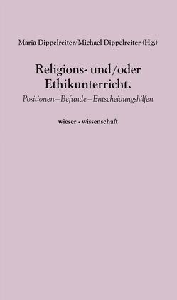 Religions- und/oder Ethikunterricht. von Dippelreiter,  Maria, Dippelreiter,  Michael