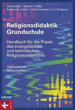 Religionsdidaktik Grundschule von Hilger,  Georg, Lindner,  Konstantin, Ritter,  Werner H., Simojoki,  Henrik, Stögbauer,  Eva