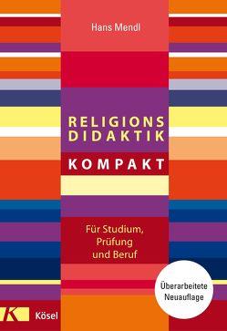Religionsdidaktik kompakt von Mendl,  Hans