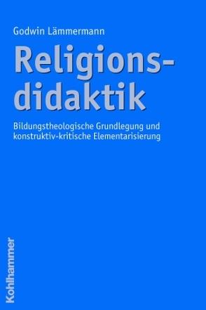 Religionsdidaktik von Lämmermann,  Godwin