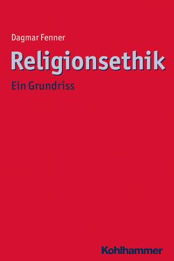 Religionsethik von Fenner,  Dagmar