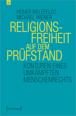 Religionsfreiheit auf dem Prüfstand von Bielefeldt,  Heiner, Wiener,  Michael