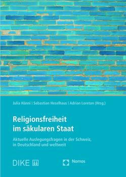 Religionsfreiheit im säkularen Staat von Hänni,  Julia, Heselhaus,  Sebastian, Loretan,  Adrian