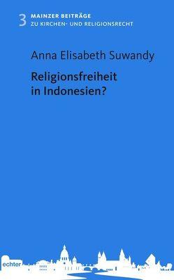 Religionsfreiheit in Indonesien? von Suwandy,  Anna Elisabeth