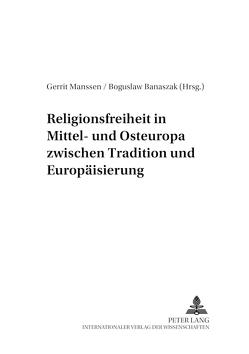 Religionsfreiheit in Mittel- und Osteuropa zwischen Tradition und Europäisierung von Banaszak,  Bogusław, Manssen,  Gerrit
