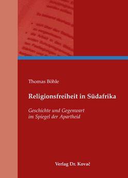 Religionsfreiheit in Südafrika von Böhle,  Thomas