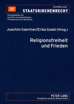 Religionsfreiheit und Frieden von Gaertner,  Joachim, Godel,  Erika
