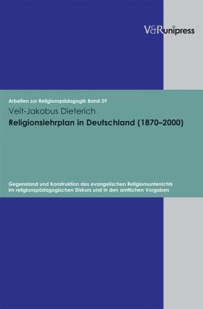 Religionslehrplan in Deutschland (1870–2000) von Adam,  Gottfried, Dieterich,  Veit-Jakobus, Lachmann,  Rainer