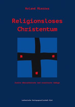 Religionsloses Christentum von Mierzwa,  Roland