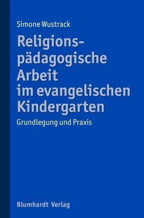 Religionspädagogische Arbeit im evangelischen Kindergarten von Wustrack,  Simone