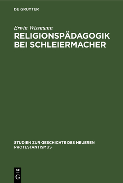 Religionspädagogik bei Schleiermacher von Wissmann,  Erwin
