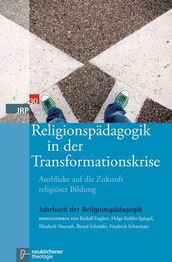 Religionspädagogik in der Transformationskrise von Englert,  Rudolf, Kohler-Spiegel,  Helga, Naurath,  Elisabeth, Schroeder,  Bernd, Schweitzer,  Friedrich, Striet,  Magnus