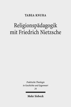 Religionspädagogik mit Friedrich Nietzsche von Knura,  Tabea
