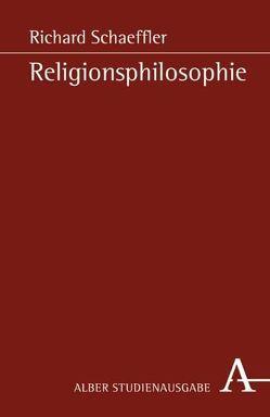 Religionsphilosophie von Schaeffler,  Richard
