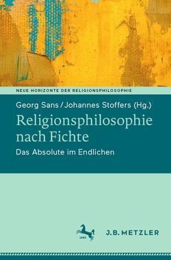 Religionsphilosophie nach Fichte von Sans,  Georg, Stoffers,  Johannes