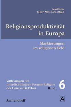 Religionsproduktivität in Europa von Malik,  Jamal, Manemann,  Jürgen