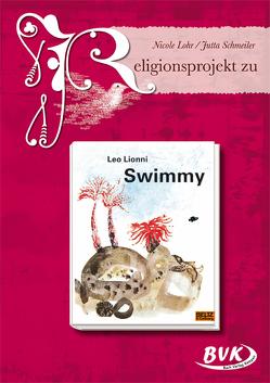 Religionsprojekt zu Swimmy von Lohr,  Nicole, Schmeiler,  Jutta
