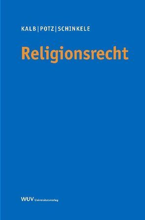 Religionsrecht von Kalb,  Herbert, Potz,  Richard, Schinkele,  Brigitte