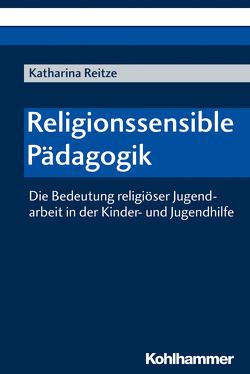 Religionssensible Pädagogik von Reitze,  Katharina
