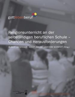 Religionsunterricht an der selbständigen beruflichen Schule von Biesinger,  Albert, Jakobi,  Josef, Schmidt,  Joachim