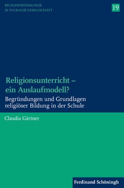 Religionsunterricht – ein Auslaufmodell? von Gärtner,  Claudia