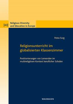Religionsunterricht im globalisierten Klassenzimmer von Sorg,  Petra