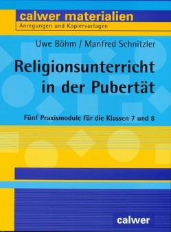 Religionsunterricht in der Pubertät von Böhm,  Uwe, Schnitzler,  Manfred